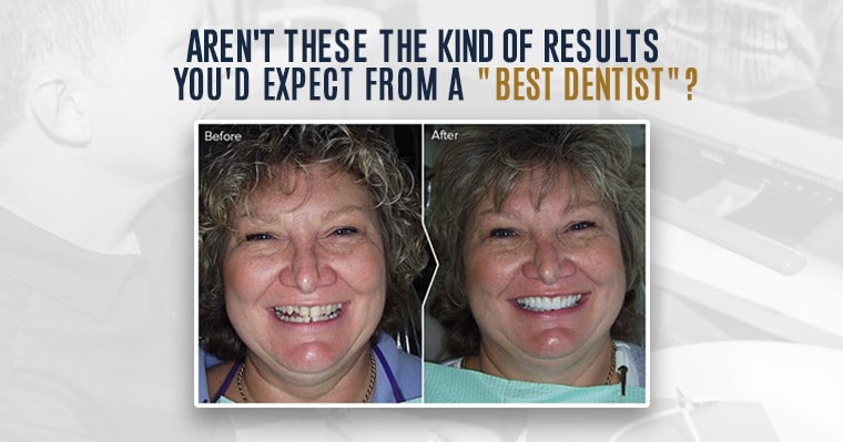 Aren't these the kind of results you'd expect from a best dentist?